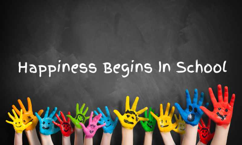 Happiness starts in school