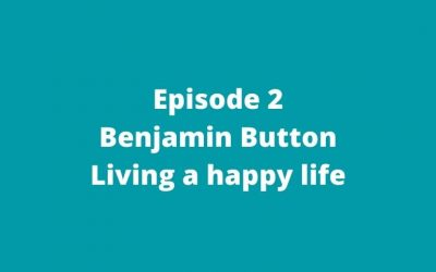 2: Benjamin Button | Living a happy life